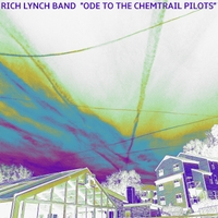 Rich Lynch Band | Ode to the Chemtrail Pilots