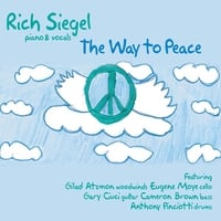 Rich Siegel | The Way to Peace  (feat. Gilad Atzmon, Eugene Moye, Gary Ciuci, Cameron Brown & Anthony Pinciotti)