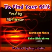 Richard Melvin Brown | To Find Your Gift