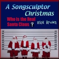 Richard Melvin Brown | A Songsculptor Christmas, Who Is the Real Santa Claus