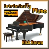 Richard Melvin Brown | Intrinsically Piano, Volume 2