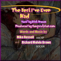 Richard Melvin Brown | The Best I've Ever Had