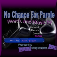 Richard Melvin Brown | No Chance for Parole