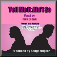 "Richard Melvin Brown | Tell Me It Ain't So ""And I'll Believe It"""