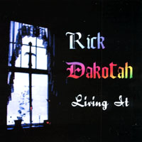 Rick Dakotah | Living It