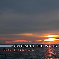 Rick Fitzgerald | Crossing the Water