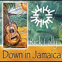 Rick Lally | Down in Jamaica