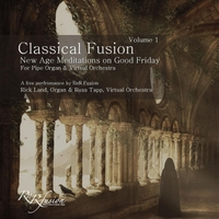 RnR Fusion | Classical Fusion, Vol. 1, Live: New Age Meditations on Good Friday