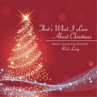 Rick Lang | That's What I Love About Christmas