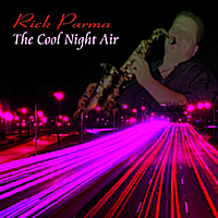 Rick Parma | The Cool Night Air