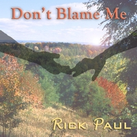 Rick Paul | Don't Blame Me