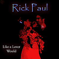 Rick Paul | Like a Lover Would