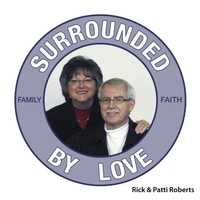 Rick Roberts & Patti Roberts | Surrounded By Love