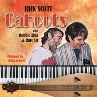 Rick Scott | Cahoots With Robbie King & Rare Air