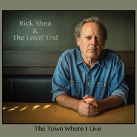 Rick Shea & the Losin' End | The Town Where I Live