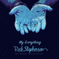 Rick Stephenson | My Everything