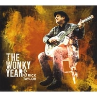 Rick Taylor | The Wonky Years