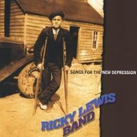 Ricky Lewis Band | Songs For The New Depression
