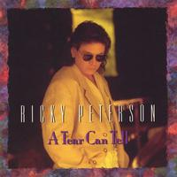 Ricky Peterson | A Tear Can Tell