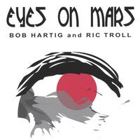 Ric Troll and Bob Hartig | Eyes on Mars