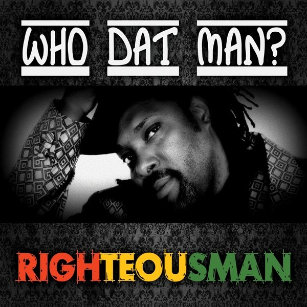 Righteousman | Who Dat Man? | CD Baby Music Store