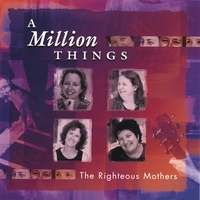 The Righteous Mothers | A Million Things