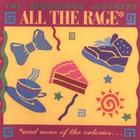The Righteous Mothers | All the Rage: and none of the calories