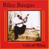 Riley Baugus: Life Of Riley