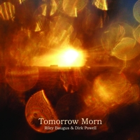 Riley Baugus & Dirk Powell | Tomorrow Morn