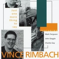 Vince Rimbach | Just One More Thing to Say