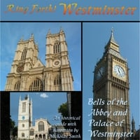 The Ringers of Westminster Abbey, Nicholas Smith & David Hilling | Ring Forth Westminster