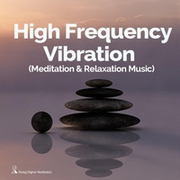 Rising Higher Meditation | High Frequency Vibration (Meditation and