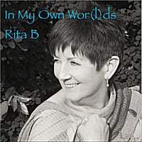 Rita B | In My Own Wor(l)ds