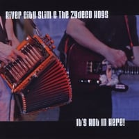 River City Slim & The Zydeco Hogs | It's Hot In Here!