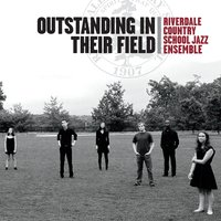Riverdale Country School Jazz Ensemble Outstanding In Their Field