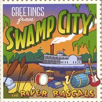 The River Rascals | Greetings From Swamp City