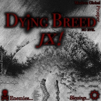 JX! | Dying Breed
