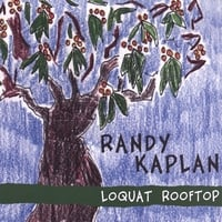 "Randy Kaplan ""Loquat Rooftop"" CD Review"