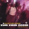 RON LEVY'S WILD KINGDOM: Zim Zam Zoom