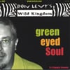 RON LEVY'S WILD KINGDOM: Green Eyed Soul