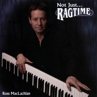 Ross MacLachlan | Not Just Ragtime