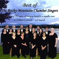 Rocky Mountain Chamber Singers | Best of The Rocky Mountain Chamber Singers