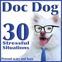 R_M-G | Doc Dog 30 Stressful Situations Prevent Scary and Fears