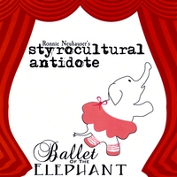 Ronnie Neuhauser's Styrocultural Antidote | Ballet of the Elephant