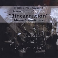 Ronnie Neuhauser's Styrocultural Antidote | 3incarnation Live Movie Soundtrack