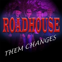 Roadhouse | Them Changes