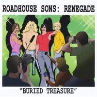 "Roadhouse Sons | Roadhouse Sons: Renegade ""Buried Treasure"""