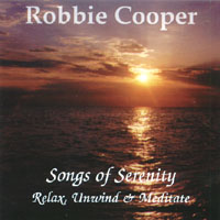 Robbie Cooper | Songs Of Serenity, Relax Unwind And Meditate