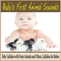 Robbins Island Music Group | Baby's First Animal Sounds: Baby Lullabies With Farm Animals and Others, Lullabies for Babies