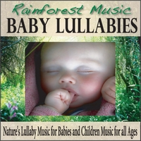 Robbins Island Music Group | Rainforest Music Baby Lullabies: Nature's Lullaby Music for Babies and Children Music for All Ages